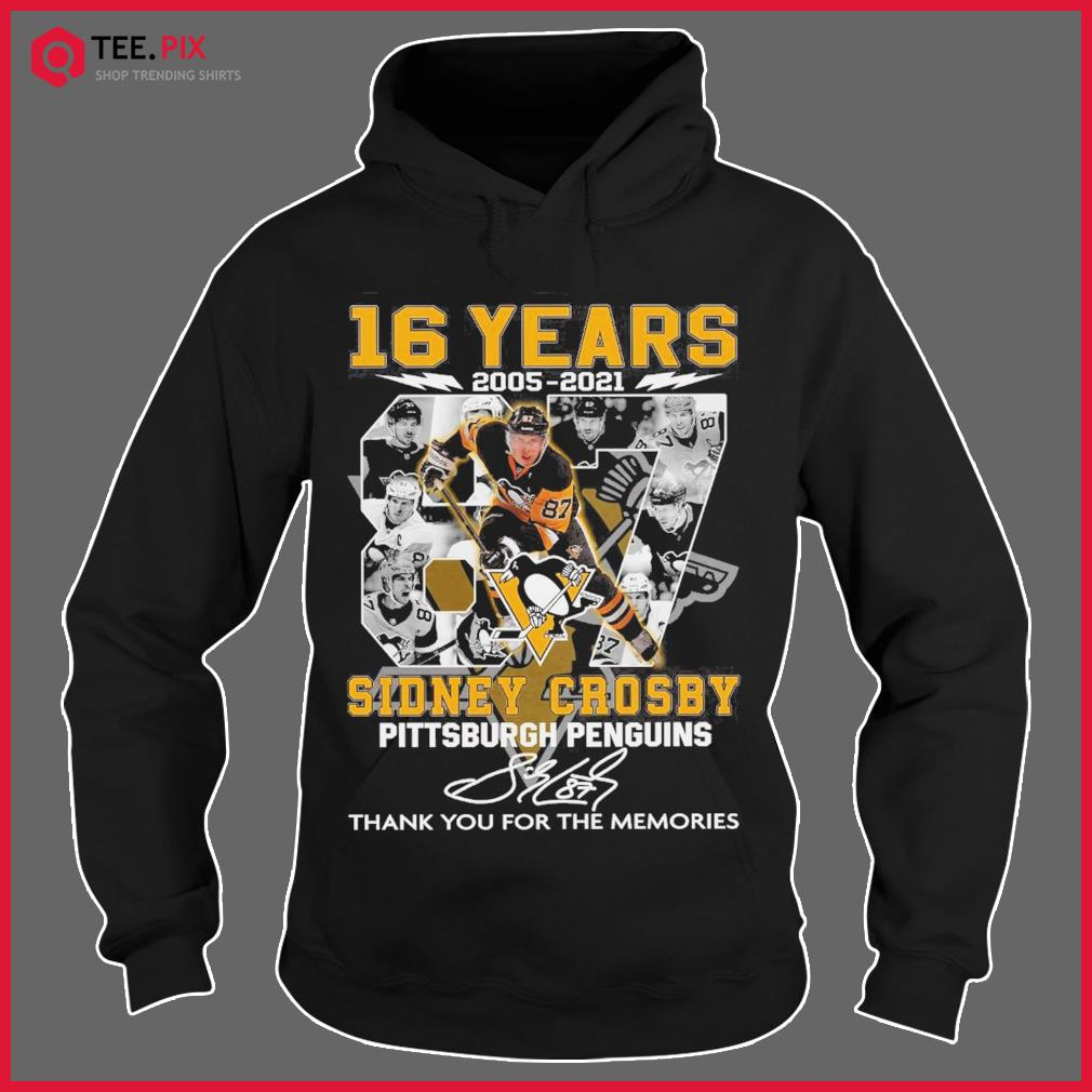 16 Years 2005 2021 The Sidney Crosby Pittsburgh Penguin Signature Thank You For The Memories Shirt Hoodie
