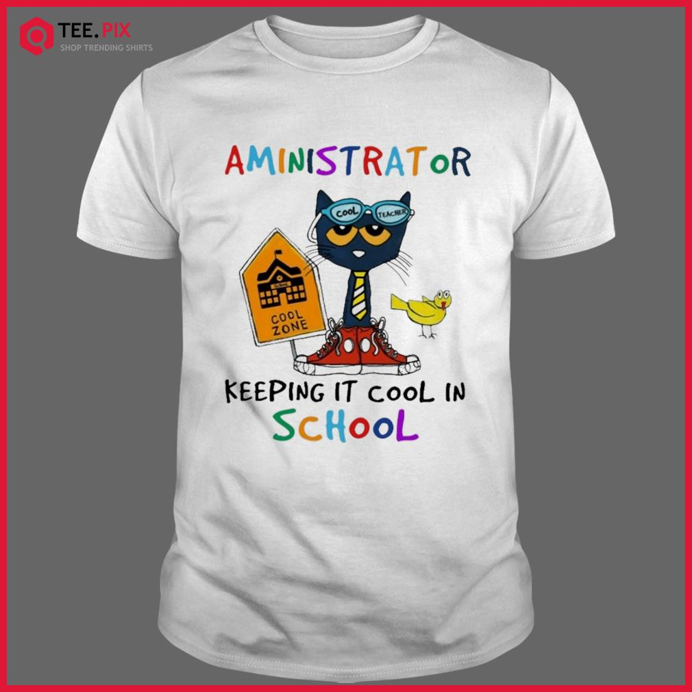 Cat Cool Teacher Aministrator Keeping It Cool In School Shirt