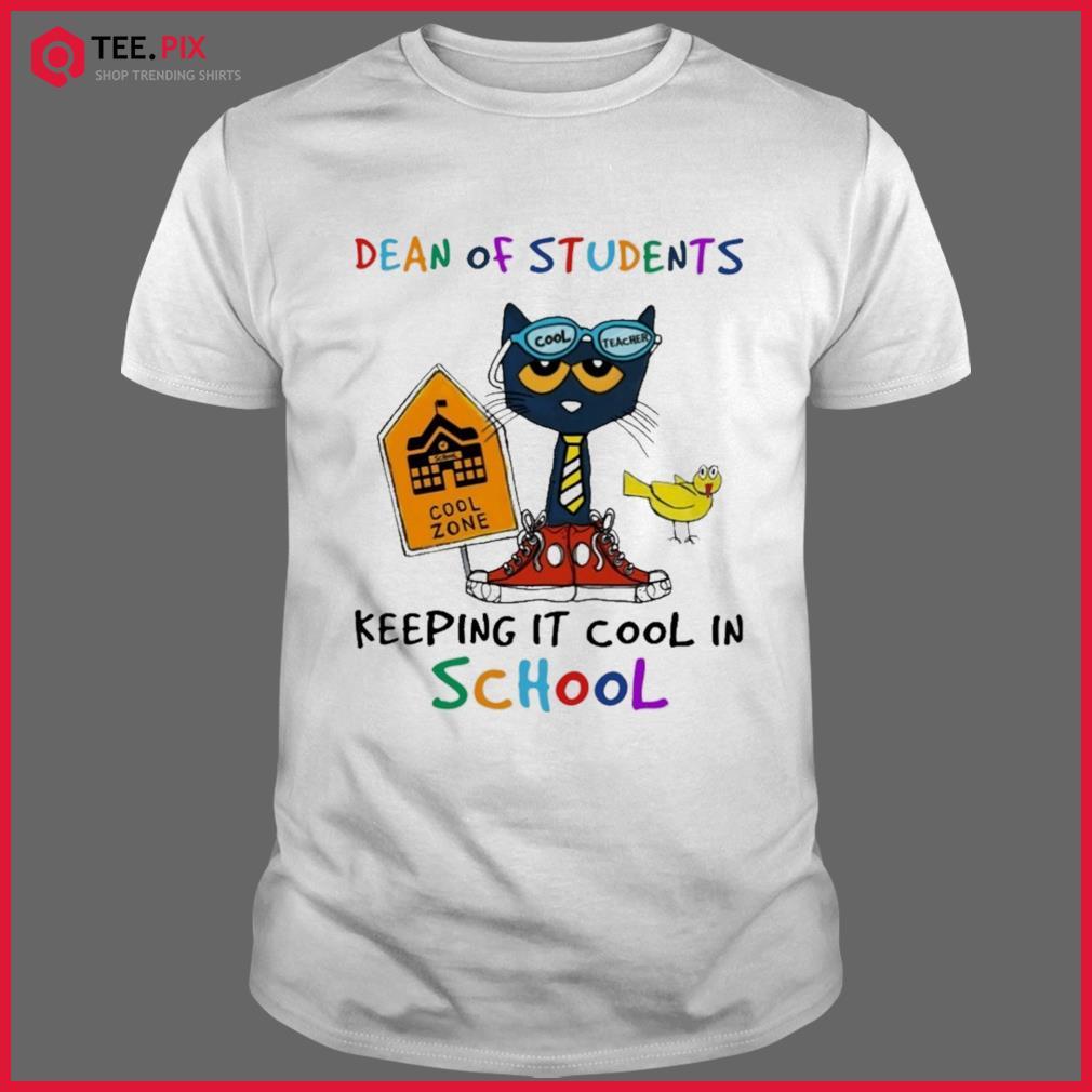 Cat Cool Teacher Dean Of Students Keeping It Cool In School Shirt