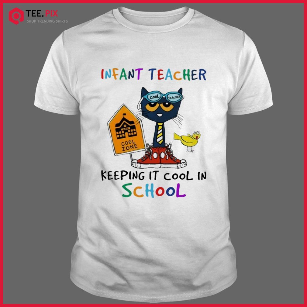 Cat Cool Teacher Infant Teacher Keeping It Cool In School Shirt
