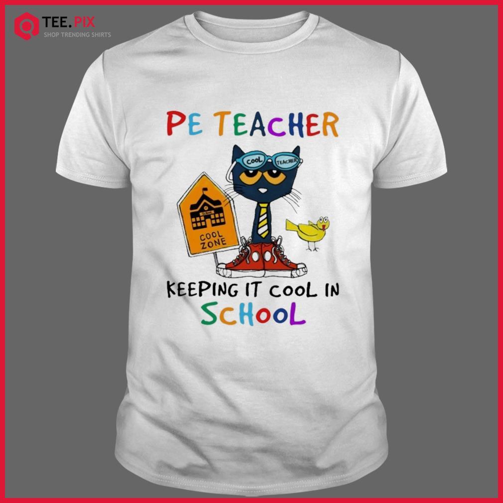 Cat Cool Teacher Pe Teacher Keeping It Cool In School Shirt