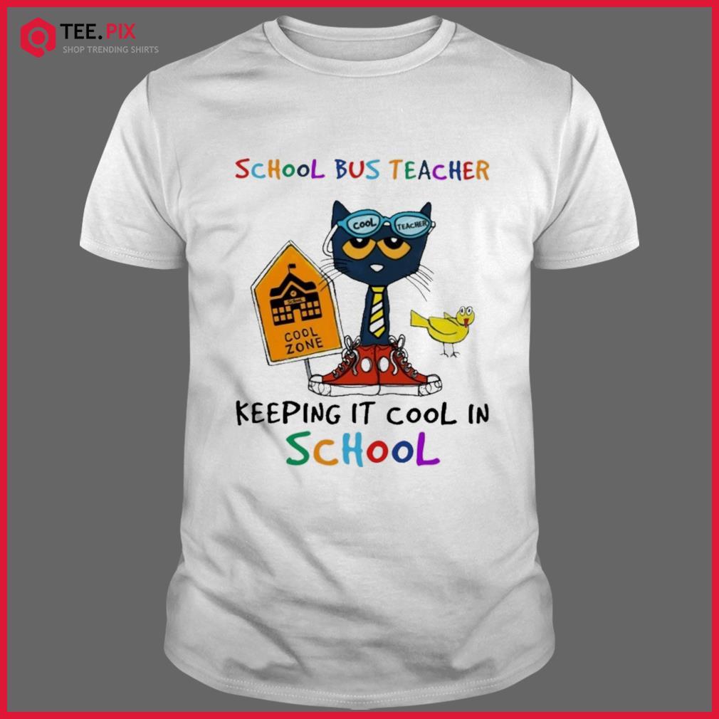 Cat Cool Teacher School Bus Teacher Keeping It Cool In School Shirt