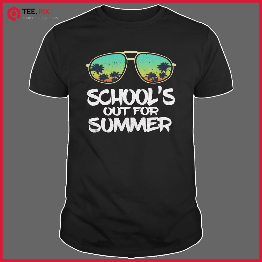 Sunglasses Beach Sunset School's Out For Summer Shirt