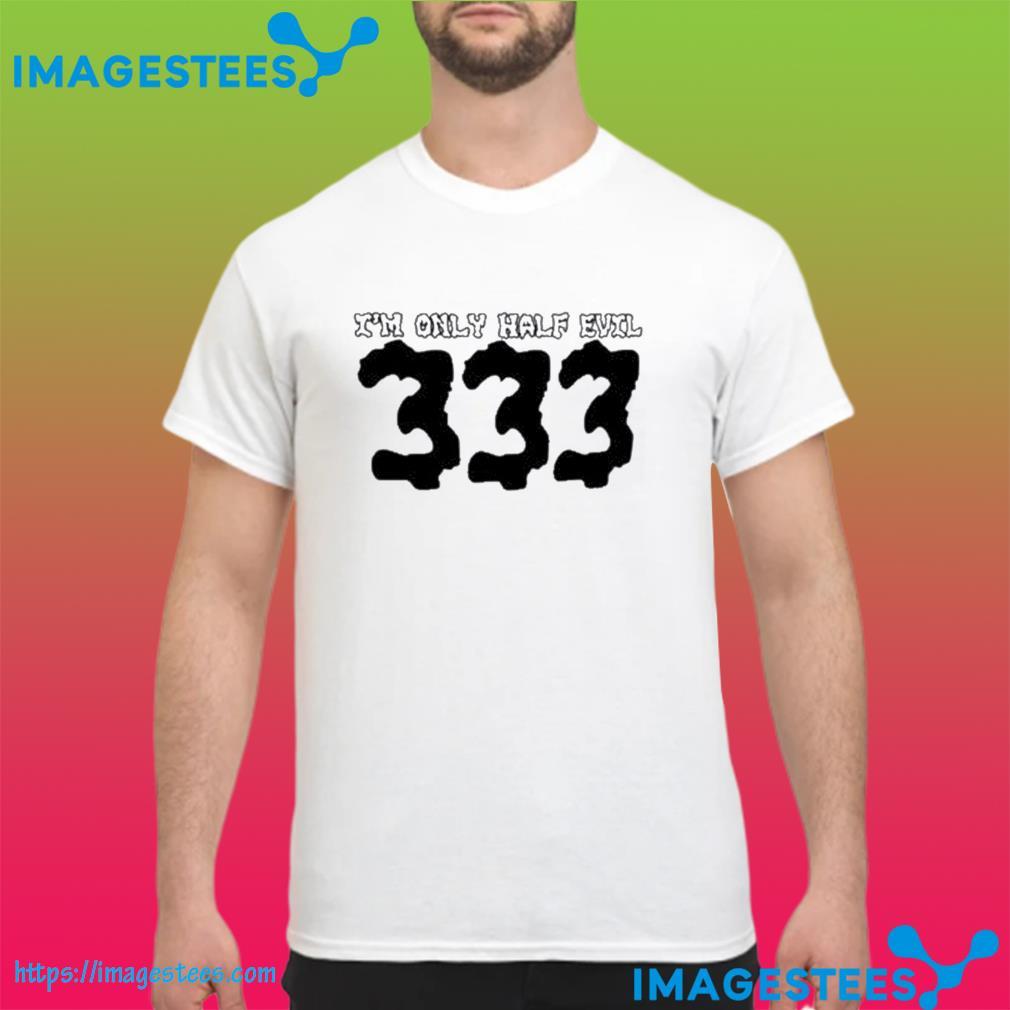 I'm Only Half Evil 333 Classic T-Shirt