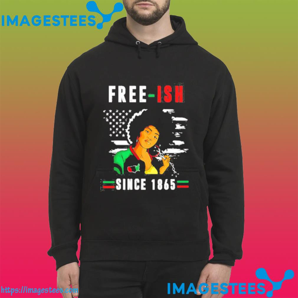 Juneteenth Free-ish Since 1865 Black Pride Juneteenth Classic Ts hoodie