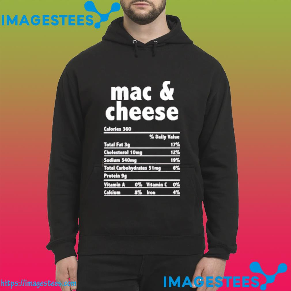 Mac and Cheese Nutrition Fact Classic T-Shirt hoodie