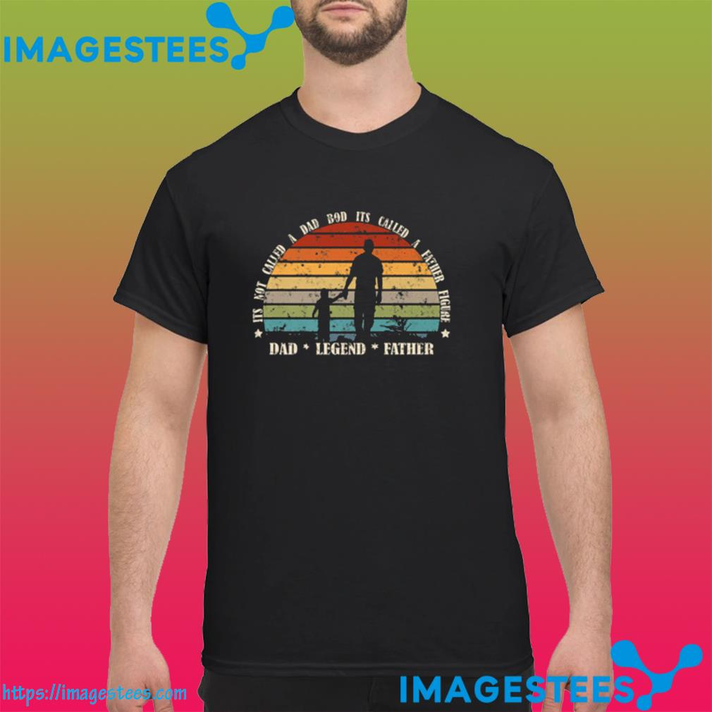 Mens VINTAGE Style ITS NOT A DAD BOD IT'S A FATHER FIGURE Shirt