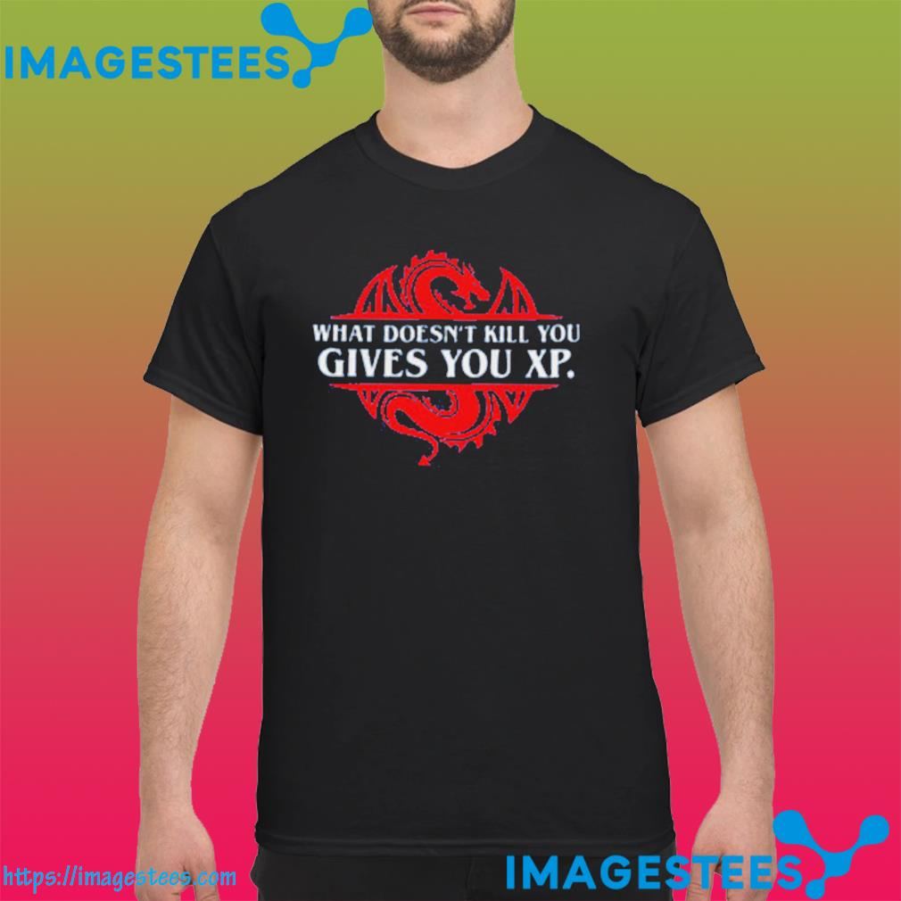 What Doesn't Kill You Gives You XP Classic T-Shirt
