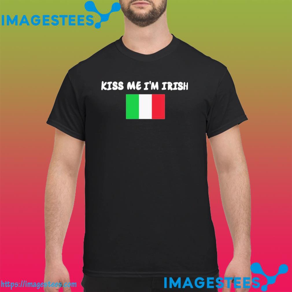 Kiss Me I'm Irish Flag Of Italy Shirt